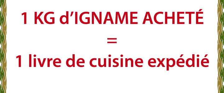 """Campagne """"1kg d'igname acheté = 1 livre de cuisine expédié"""""""